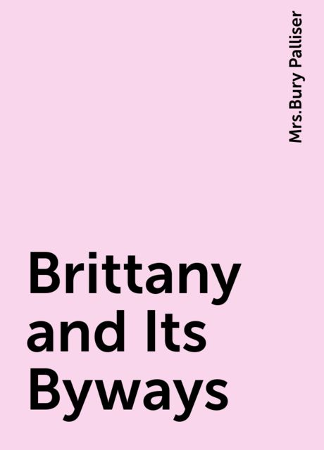 Brittany and Its Byways,