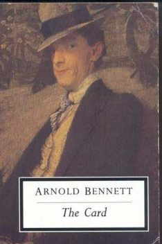 The Card, a Story of Adventure in the Five Towns, Arnold Bennett