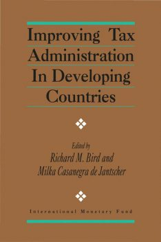 Improving Tax Administration in Developing Countries, Richard Bird
