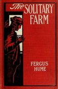 The Solitary Farm, Fergus Hume