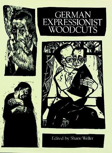 German Expressionist Woodcuts, Shane Weller