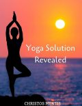 Yoga: Solution Revealed, Christos Mentis