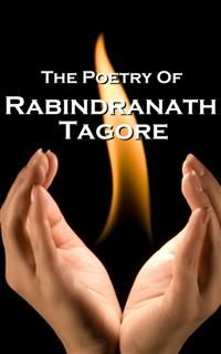 Tagore, The Poetry Of, Rabindranath Tagore