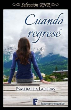 Cuando regresé (Bdb) (Spanish Edition), Esmeralda Laderas