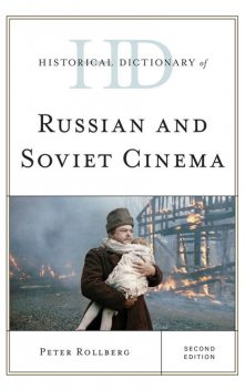 Historical Dictionary of Russian and Soviet Cinema, Peter Rollberg