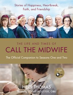 The Life and Times of Call the Midwife, Heidi Thomas