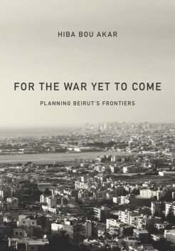 For the War Yet to Come, Hiba Bou Akar