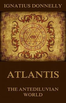 Atlantis, The Antediluvian World, Ignatius Donnelly