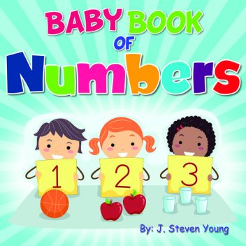 Baby Book of Numbers, J.Steven Young