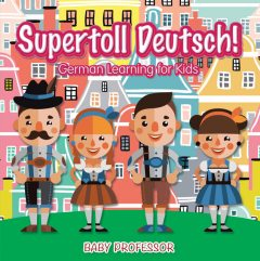 Supertoll Deutsch! | German Learning for Kids, Baby