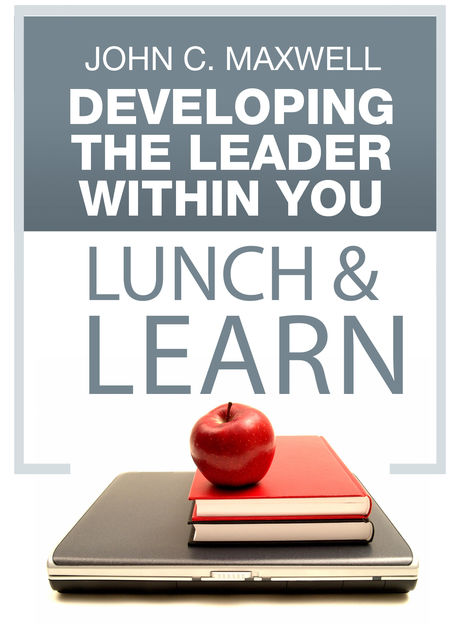 Developing The Leader Within You Lunch & Learn, Maxwell John