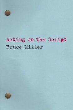 Acting on the Script, Bruce Miller