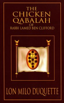 The Chicken Qabalah of Rabbi Lamed Ben Clifford, Lon Milo DuQuette