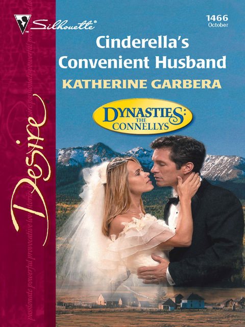 Cinderella's Convenient Husband (Mills & Boon Desire) (Dynasties: The Connellys – Book 10), Katherine Garbera