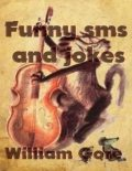 Funny Sms and Jokes, William Gore