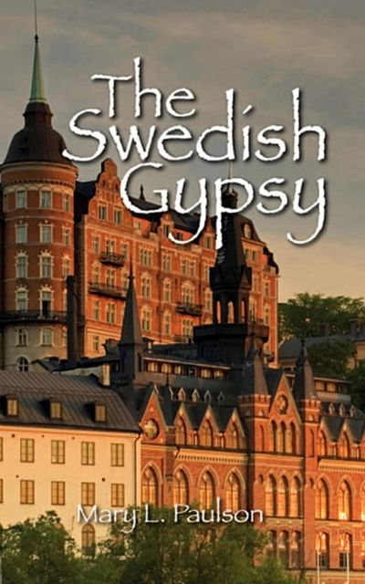 The Swedish Gypsy, Mary L.Paulson