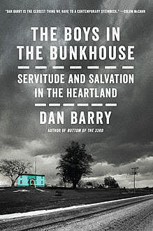The Boys in the Bunkhouse, Dan Barry