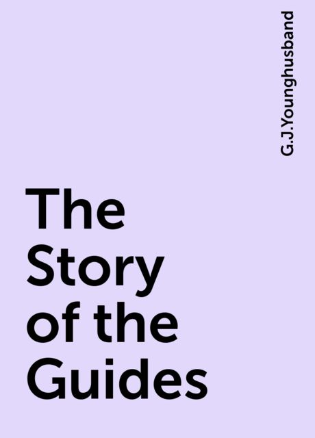The Story of the Guides, G.J.Younghusband