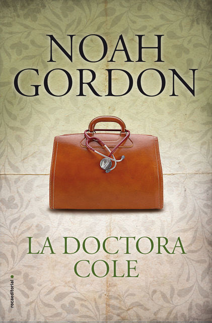 La Doctora Cole, Noah Gordon