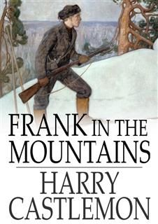 Frank in the Mountains, Harry Castlemon