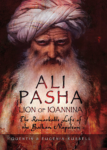 Ali Pasha, Lion of Ioannina, Eugenia Russell, Quentin Russell