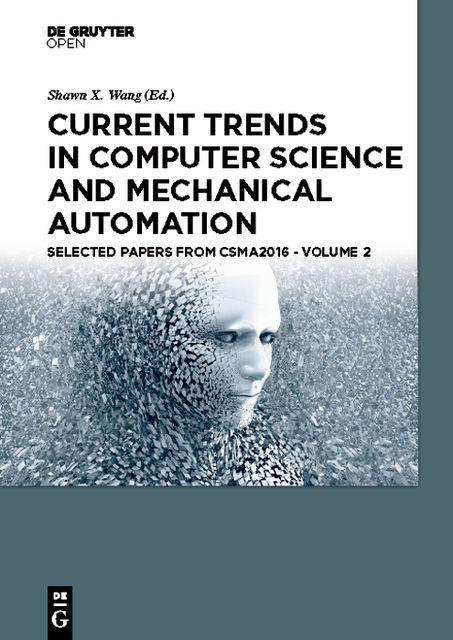 Current Trends in Computer Science and Mechanical Automation Vol.2, Shawn Wang