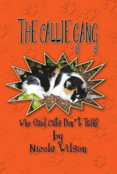 The Callie Gang: Who Said Cats Don't Talk?, Nicole Wilson
