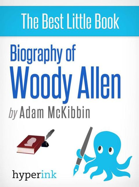 Biography of Woody Allen, Adam McKibbin