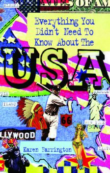 Everything You Didn't Need to Know About the USA, Karen Farrington