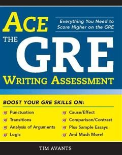 Ace the GRE Writing Assessment, Timothy Avants