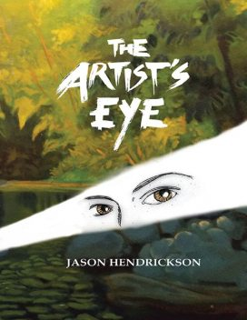 The Artist's Eye, Jason Hendrickson