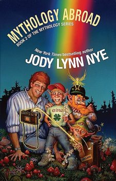 Mythology Abroad, Jody Lynn Nye