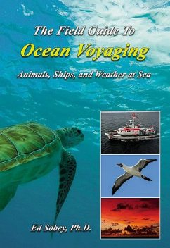 The Field Guide To Ocean Voyaging, Ed Sobey Ph.D.