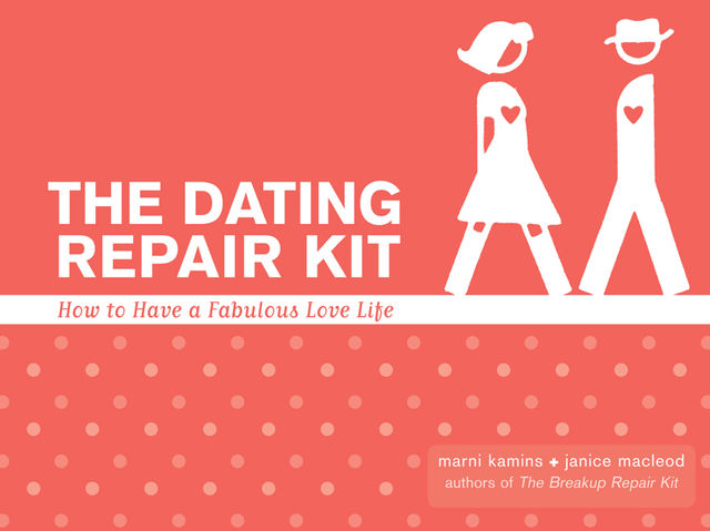 The Dating Repair Kit, Janice MacLeod, Marni Kamis