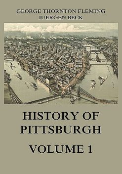 History of Pittsburgh Volume 1, George Fleming