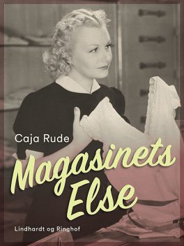 Magasinets Else, Caja Rude