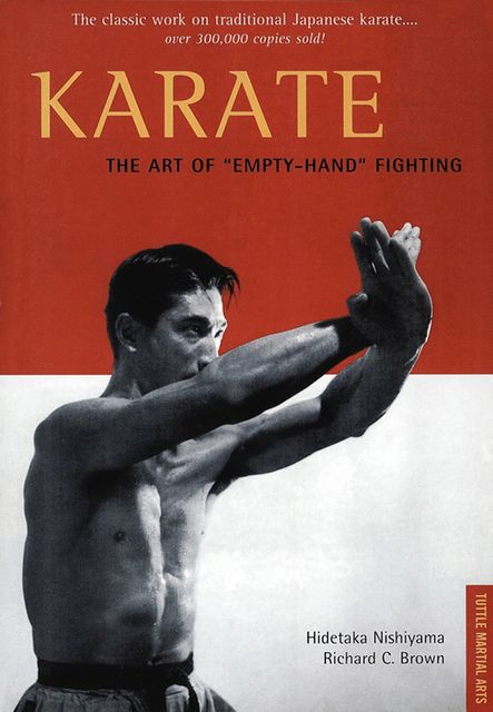 "Karate The Art of ""Empty-Hand"" Fighting, Richard Brown, Hidetaka Nishiyama"