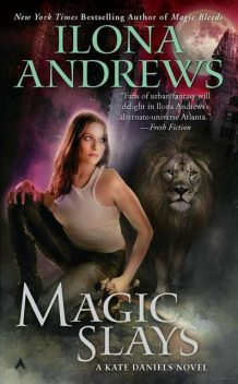 Kate Daniels 05 – Magic Slays, Ilona Andrews