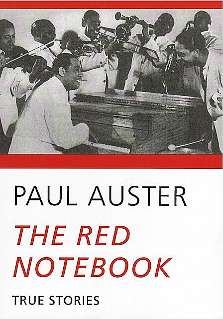 The Red Notebook: True Stories, Paul Auster