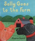 Sally Goes to the Farm, Stephen Huneck