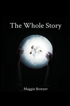 The Whole Story, Maggie Bowyer