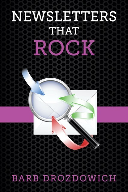 Newsletters That Rock, Barb Drozdowich