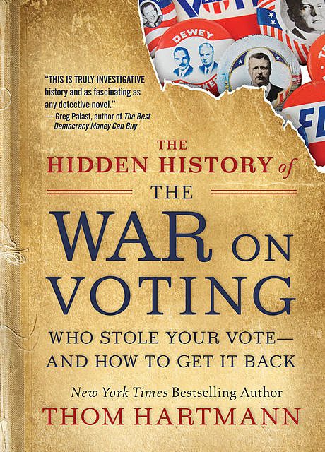 The Hidden History of the War on Voting, Thom Hartmann