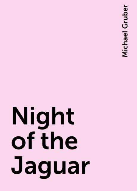 Night of the Jaguar, Michael Gruber
