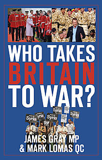 Who Takes Britain to War, James Gray
