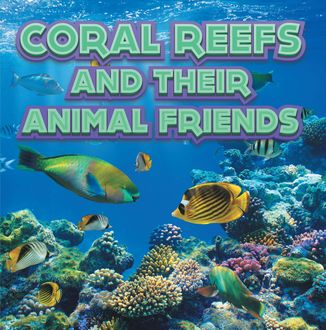 Coral Reefs and Their Animals Friends, Baby Professor