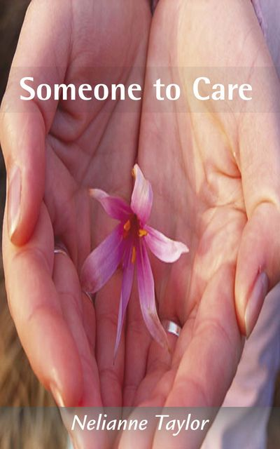 Someone to Care, Nelianne Taylor