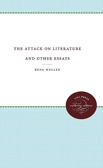 The Attack on Literature and Other Essays, Rene Wellek