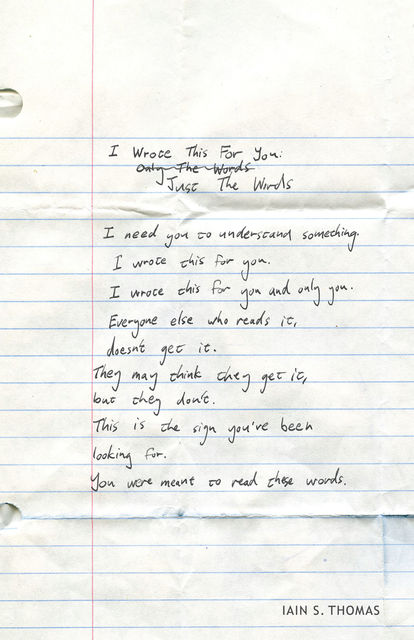 I Wrote This for You: Just the Words, Iain S.Thomas