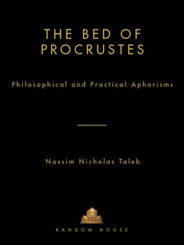 The Bed of Procrustes, Nassim Nicholas Taleb